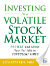 Investing in a Volatile Stock Market (eBook): How to Use Everything From Gold to Daytrading to Ride Out Today&#39;s Turbulent Markets